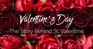 Valentines Day History And Story of Valentine's Day